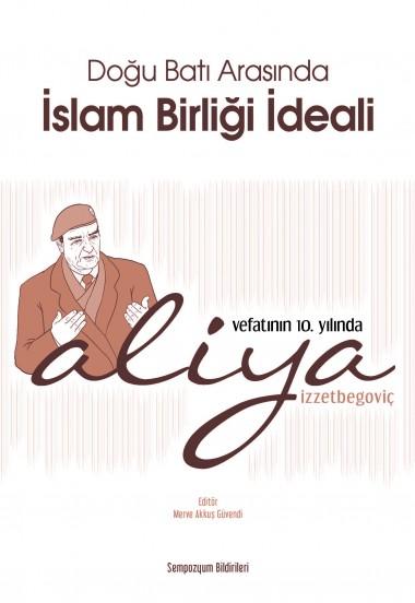 Doğu Batı Arasında İslam Birliği İdeali